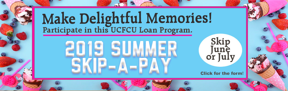 Summer Skip a pay program. Skip June or July loan payments.